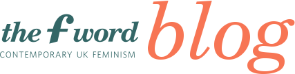 The F-Word - Contemporary UK Feminism