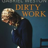 Cover-of-Dirty-Work-by-Gabriel-Weston