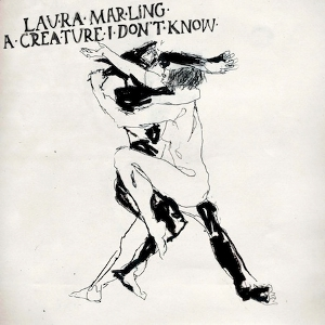 Laura Marling - A Creature I Don't Know2.jpg