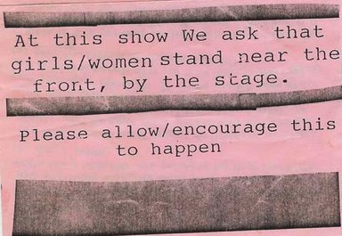 flyer saying 'at this show we ask that women/girls stand at the front near the stage, please allow/encourage this to happen