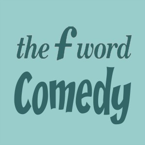 F-Word comedy section: official opening! - The F-Word